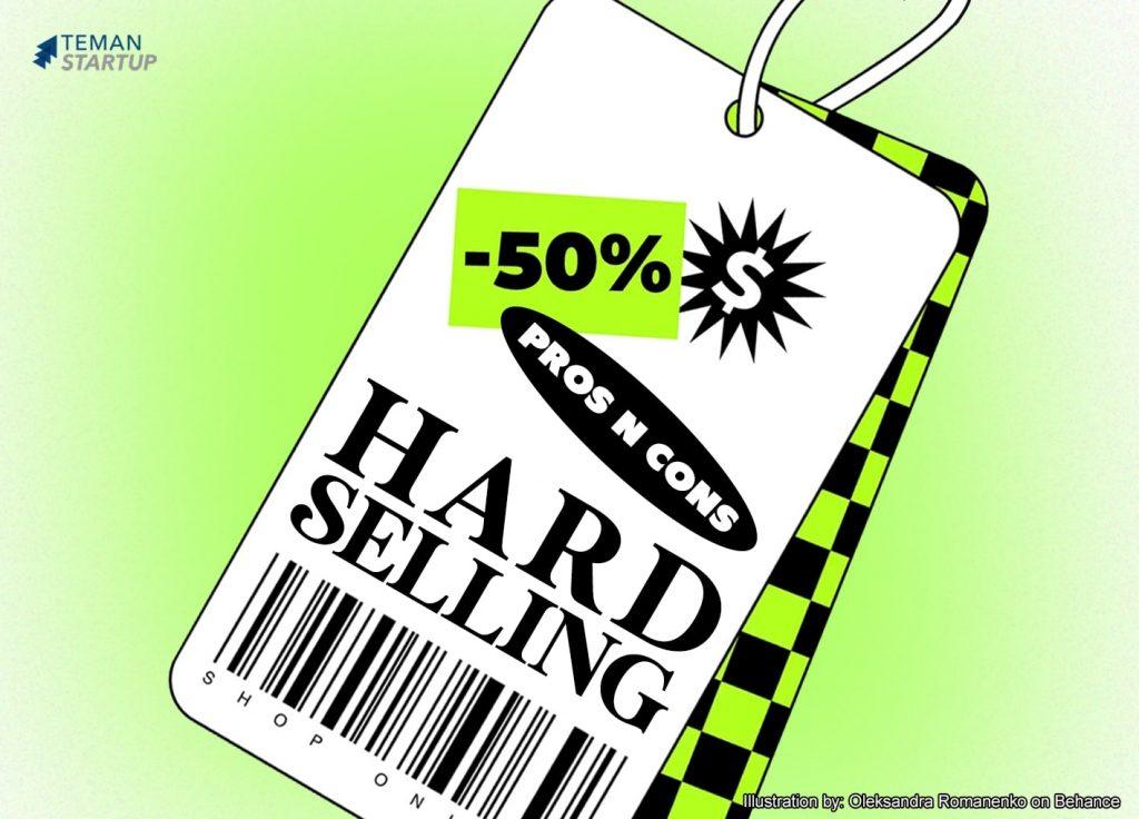 Pro dan Kontra dari Metode Hard Selling