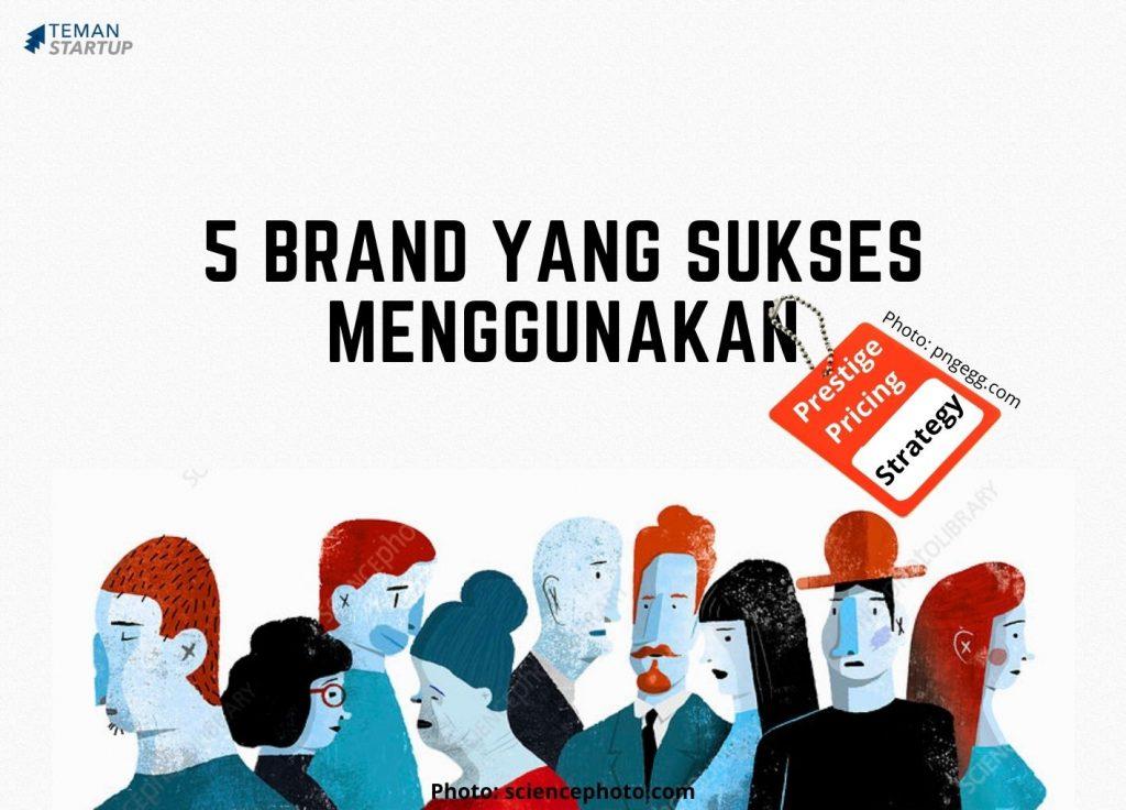 5 Brand yang Sukses Menggunakan Prestige Pricing Strategy!