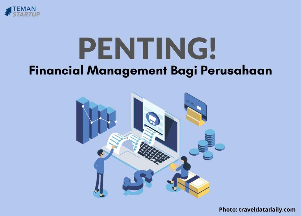 Pentingnya Financial Management Bagi Perusahaan!