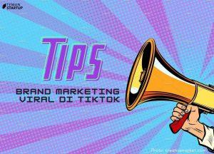 Tips Brand Marketing Viral di TikTok?!